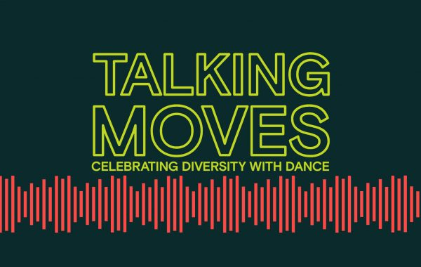 Celebrating Diversity with Dance - Talking Moves podcast title